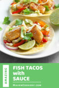 Amazing Fish Tacos with Sauce are family friendly. The fish tacos are made with a pre-mix coleslaw, pan fried cod, and a creamy spicy sauce.