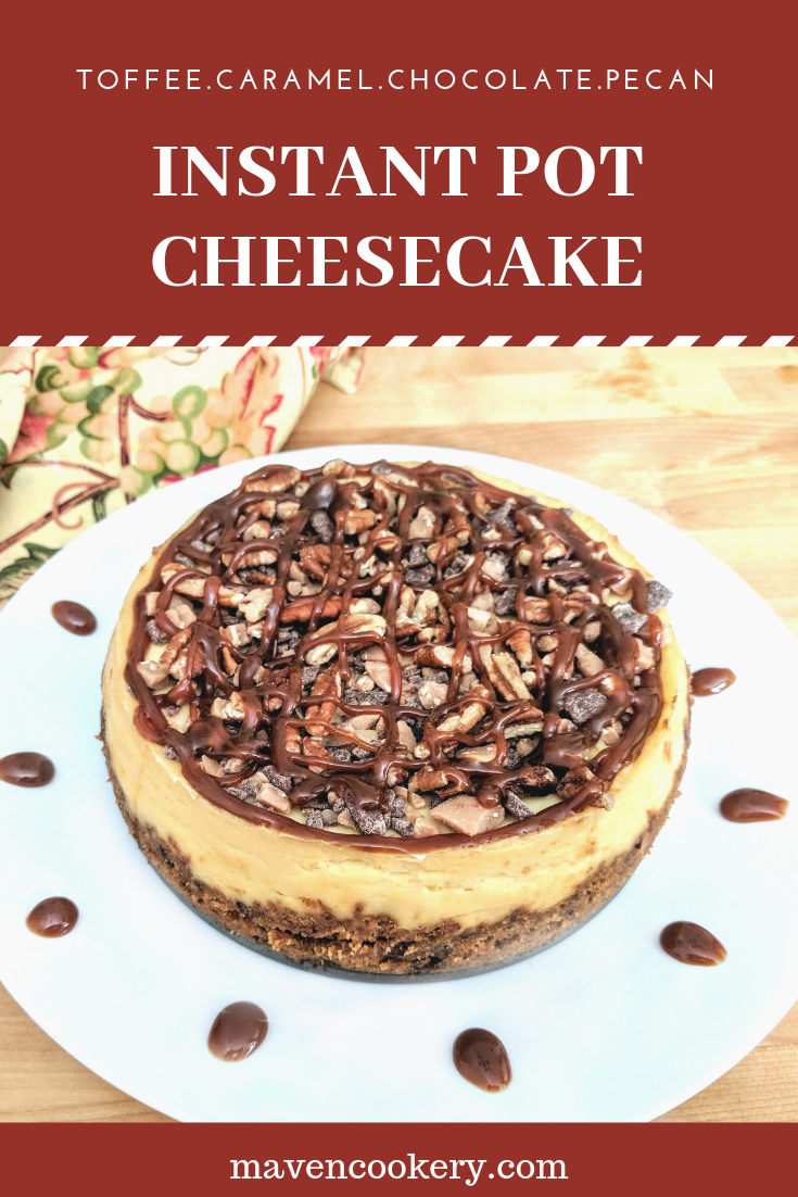 Instant Pot cheesecake with toffee,caramel, chocolate and pecans.