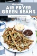 superb air fryer green beans p1